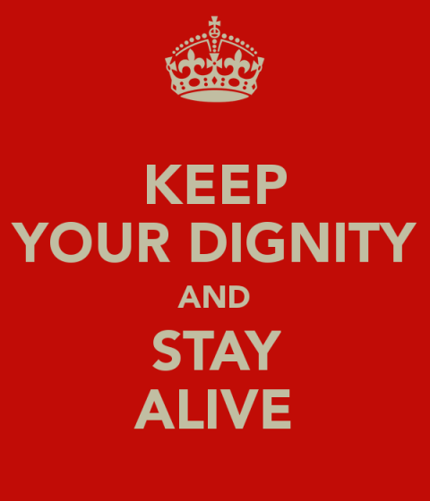 keep-your-dignity-and-stay-alive