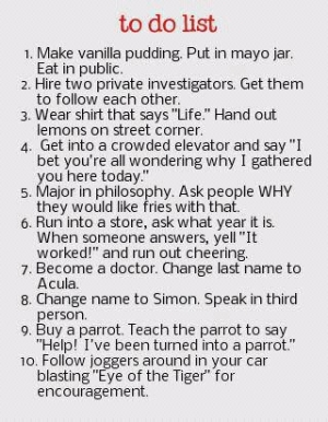 from indulgy.comNext time she asks, I'm going to tell her to do #6.  Who says I don't give out fun things to do?