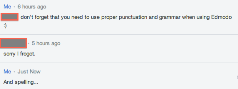 I had this fun online exchange with a student who kept posting on Edmodo without following our class rules.